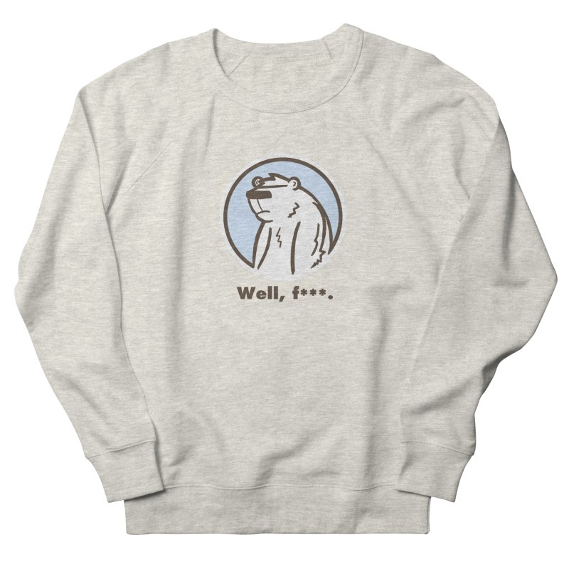Well, cuss. Men's French Terry Sweatshirt by P. Calavara's Artist Shop