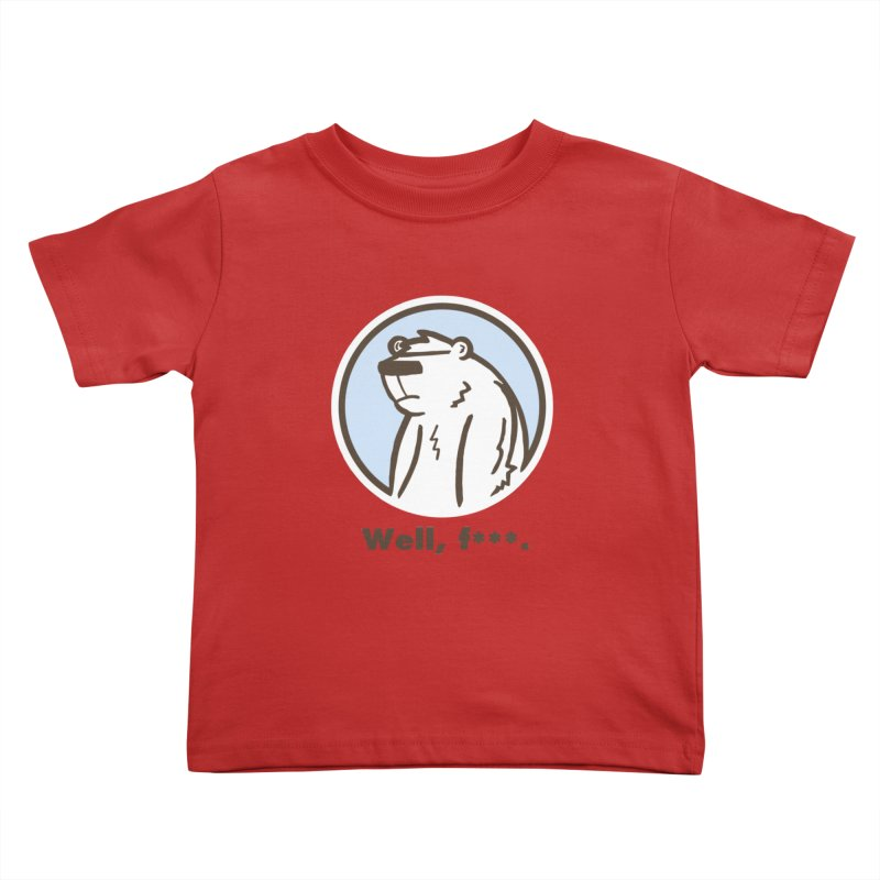 Well, cuss. Kids Toddler T-Shirt by P. Calavara's Artist Shop
