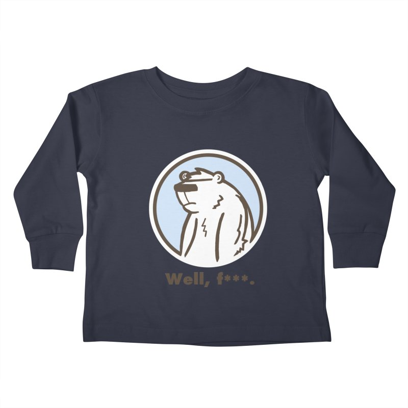 Well, cuss. Kids Toddler Longsleeve T-Shirt by P. Calavara's Artist Shop