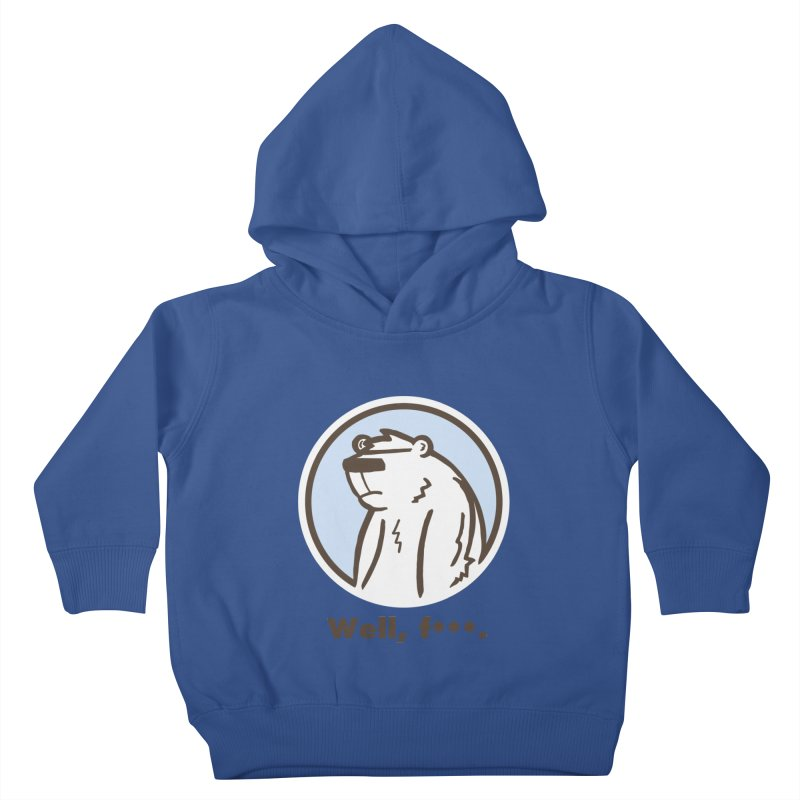 Well, cuss. Kids Toddler Pullover Hoody by P. Calavara's Artist Shop