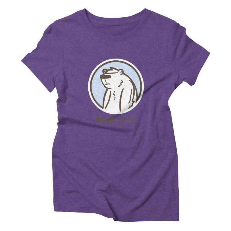 Well, cuss. Women's Triblend T-Shirt by P. Calavara's Artist Shop