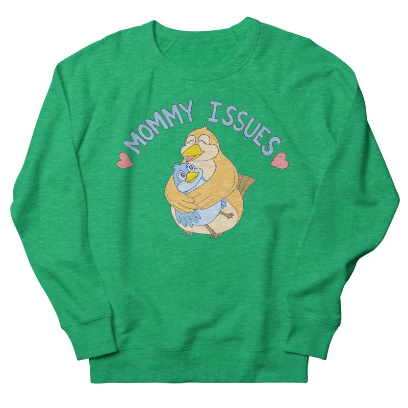 Mommy Issues (cute) Women's Sweatshirt by P. Calavara's Artist Shop