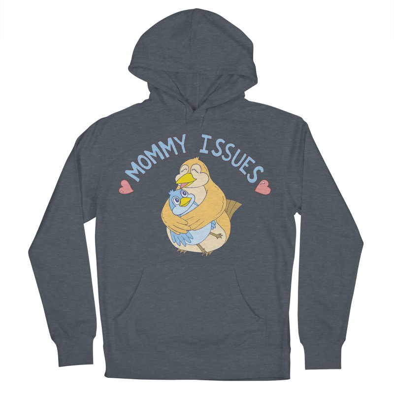 Mommy Issues (cute) Women's French Terry Pullover Hoody by P. Calavara's Artist Shop