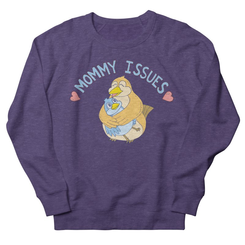 Mommy Issues (cute) Women's French Terry Sweatshirt by P. Calavara's Artist Shop