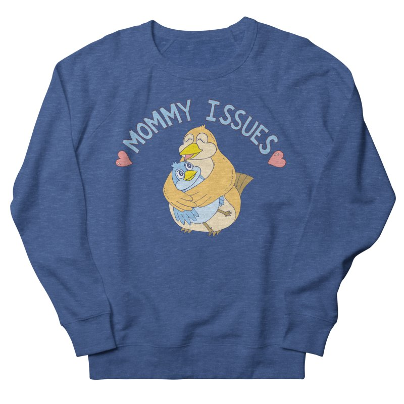 Mommy Issues (cute) Men's French Terry Sweatshirt by P. Calavara's Artist Shop