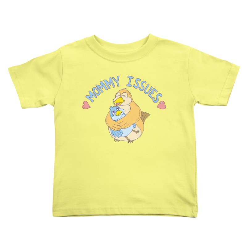 Mommy Issues (cute) Kids Toddler T-Shirt by P. Calavara's Artist Shop
