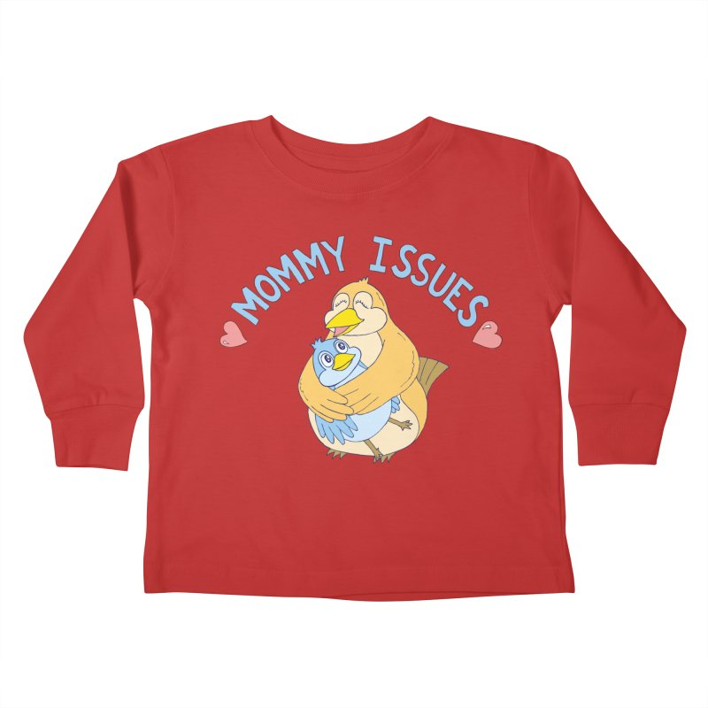 Mommy Issues (cute) Kids Toddler Longsleeve T-Shirt by P. Calavara's Artist Shop