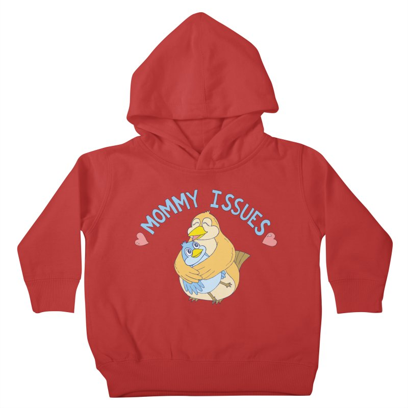 Mommy Issues (cute) Kids Toddler Pullover Hoody by P. Calavara's Artist Shop