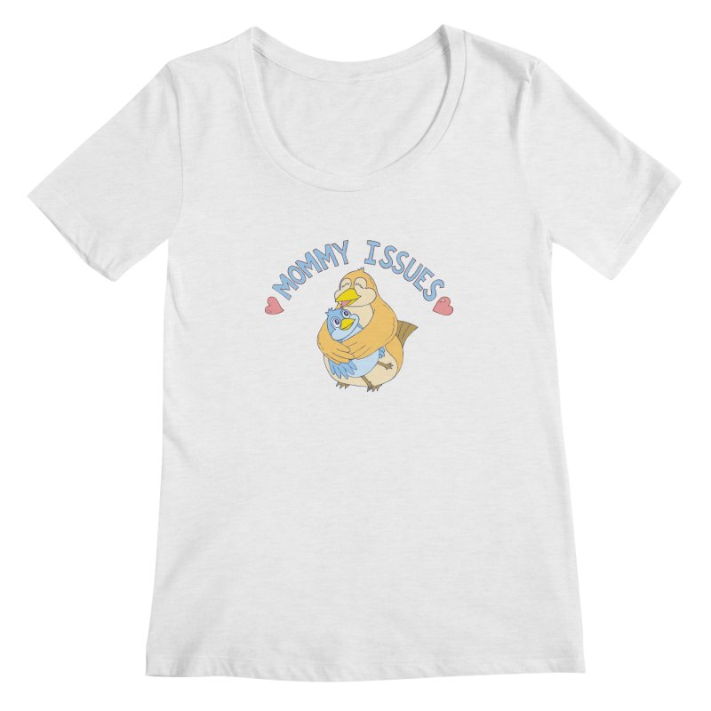 Mommy Issues (cute) Women's Regular Scoop Neck by P. Calavara's Artist Shop