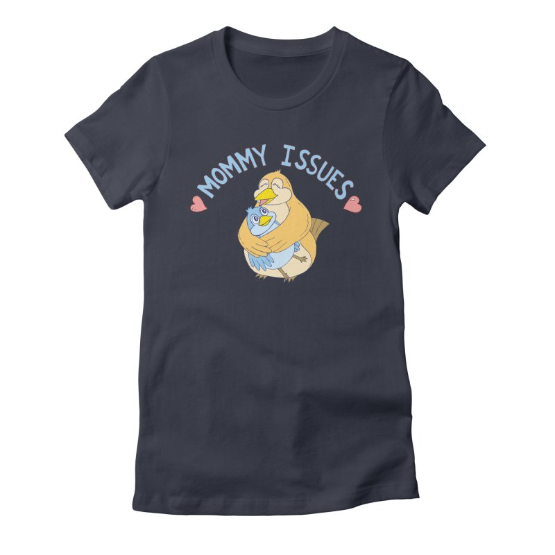 Mommy Issues (cute) Women's T-Shirt by P. Calavara's Artist Shop