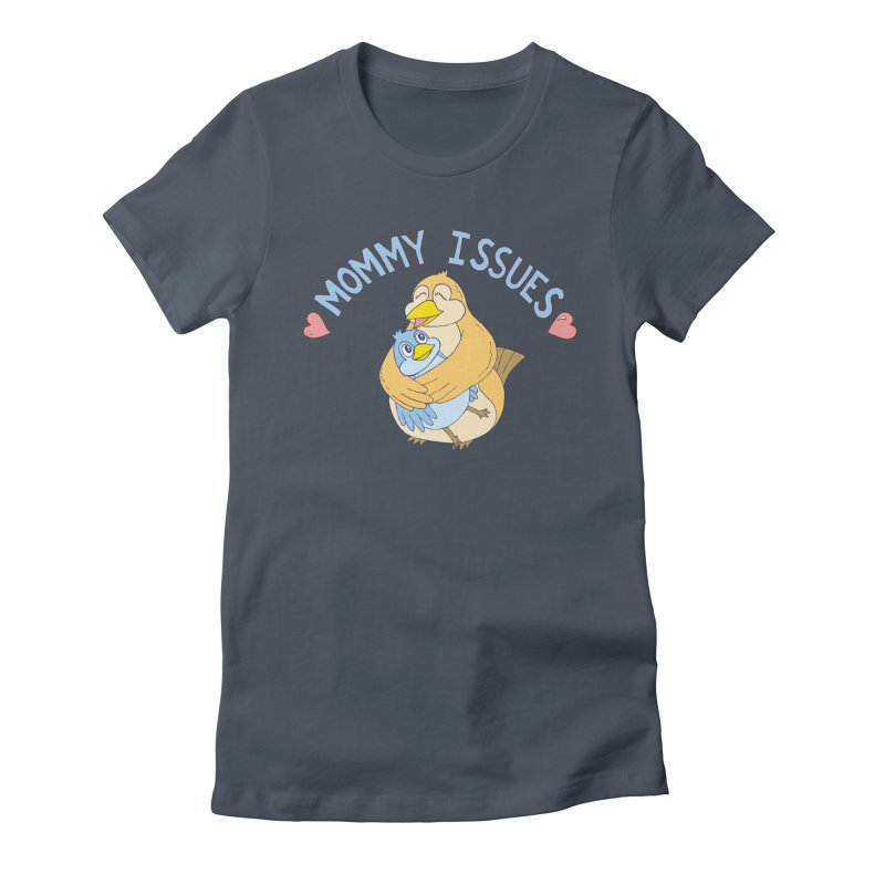 Mommy Issues (cute) Women's Fitted T-Shirt by P. Calavara's Artist Shop