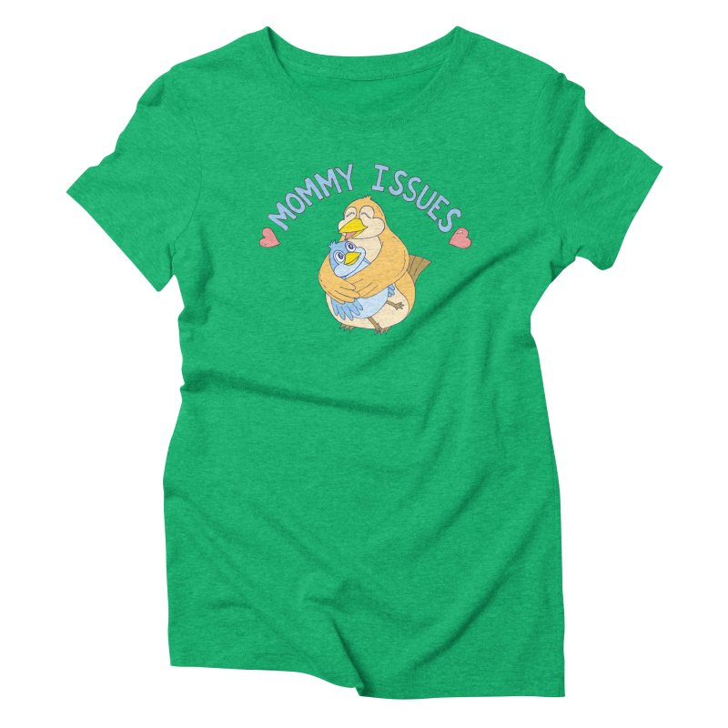 Mommy Issues (cute) Women's Triblend T-Shirt by P. Calavara's Artist Shop