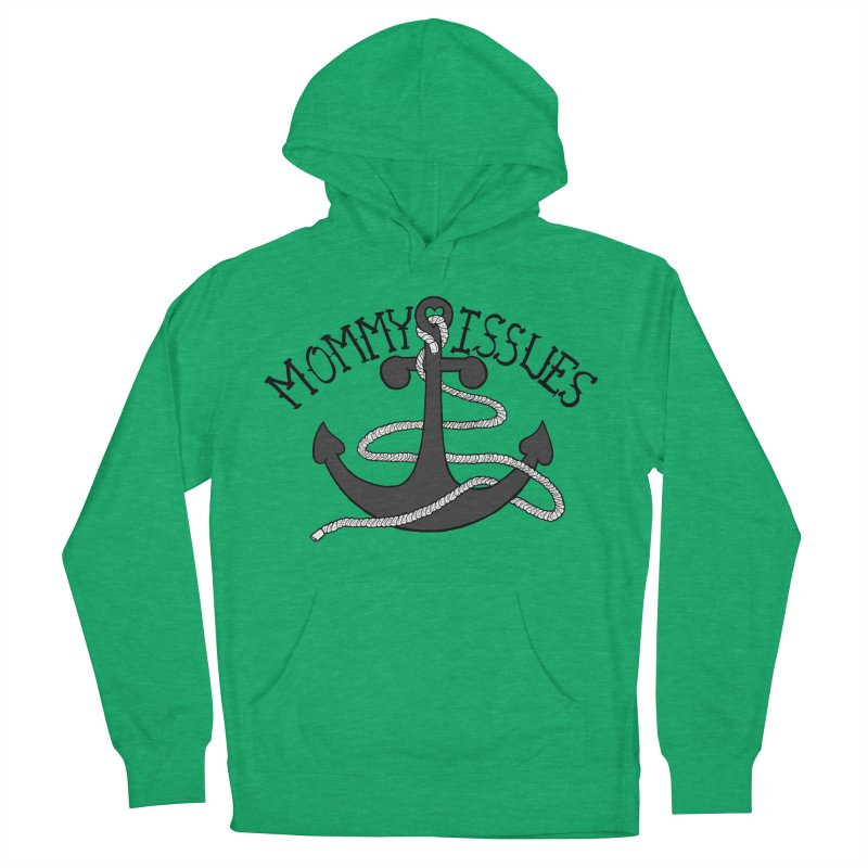 Mommy Issues (tough) Women's French Terry Pullover Hoody by P. Calavara's Artist Shop