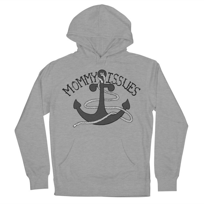 Mommy Issues (tough) Men's Pullover Hoody by P. Calavara's Artist Shop