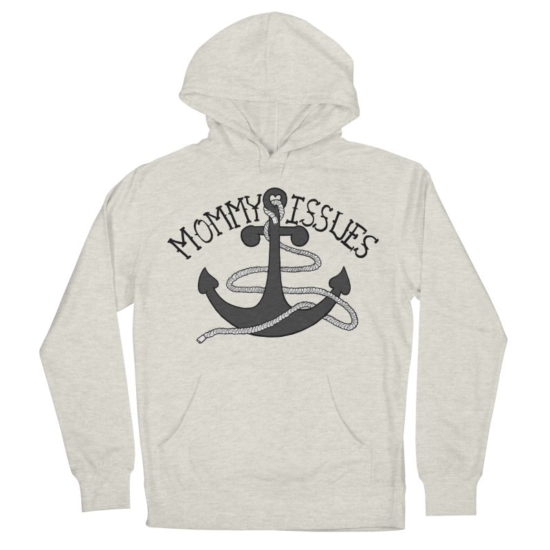 Mommy Issues (tough) Men's French Terry Pullover Hoody by P. Calavara's Artist Shop