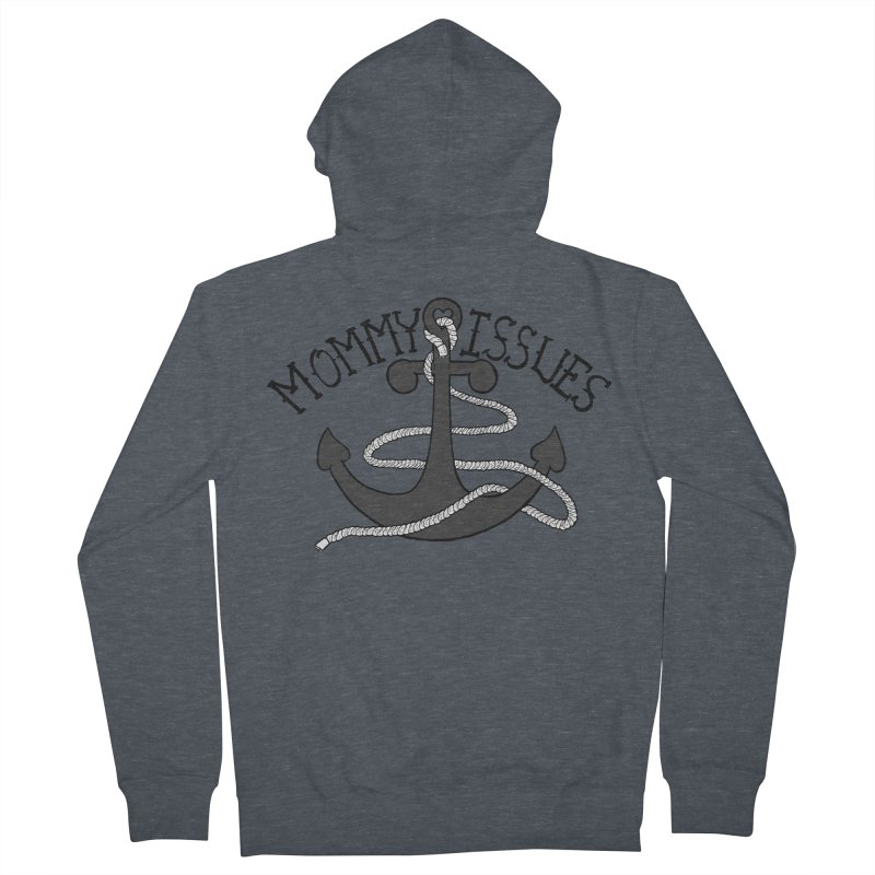 Mommy Issues (tough) Women's French Terry Zip-Up Hoody by P. Calavara's Artist Shop
