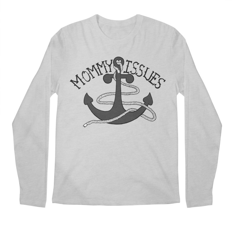 Mommy Issues (tough) Men's Longsleeve T-Shirt by P. Calavara's Artist Shop