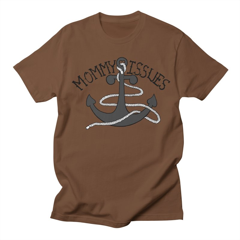 Mommy Issues (tough) Men's T-shirt by P. Calavara's Artist Shop