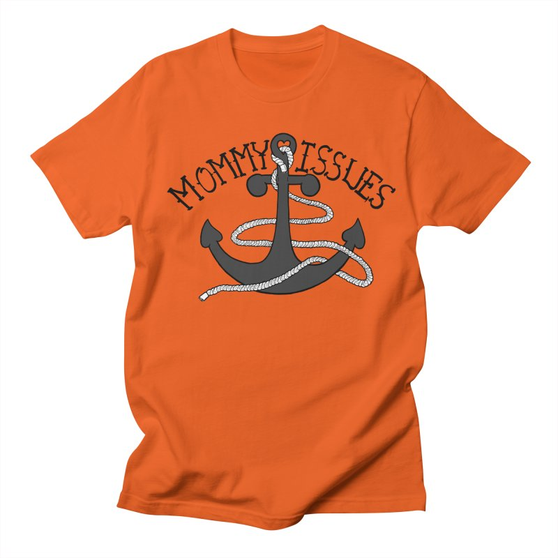 Mommy Issues (tough) Women's Regular Unisex T-Shirt by P. Calavara's Artist Shop