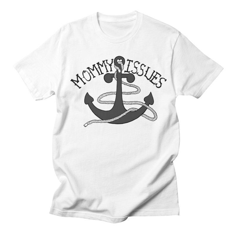 Mommy Issues (tough) Women's Unisex T-Shirt by P. Calavara's Artist Shop