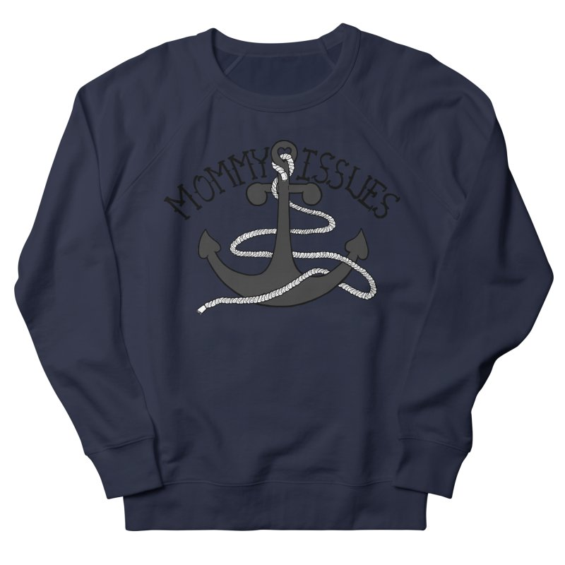 Mommy Issues (tough) Men's French Terry Sweatshirt by P. Calavara's Artist Shop