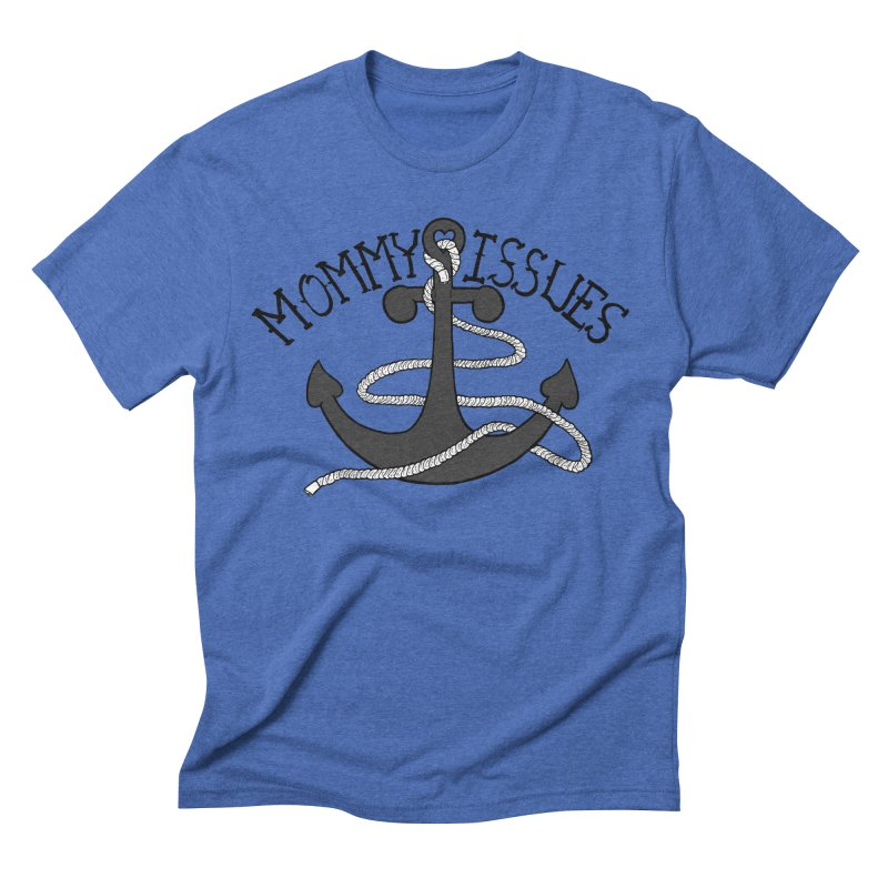 Mommy Issues (tough) Men's Triblend T-Shirt by P. Calavara's Artist Shop