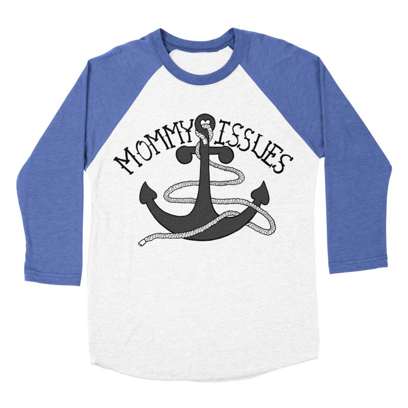 Mommy Issues (tough) Men's Baseball Triblend Longsleeve T-Shirt by P. Calavara's Artist Shop