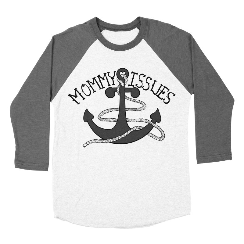 Mommy Issues (tough) Men's Baseball Triblend Longsleeve T-Shirt by P. Calavara's Artist Shop
