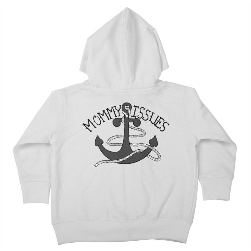 Mommy Issues (tough) Kids Toddler Zip-Up Hoody by P. Calavara's Artist Shop
