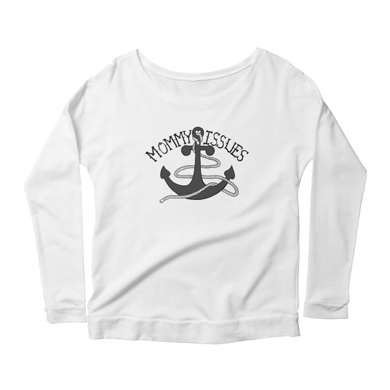 Mommy Issues (tough) Women's Longsleeve Scoopneck  by P. Calavara's Artist Shop