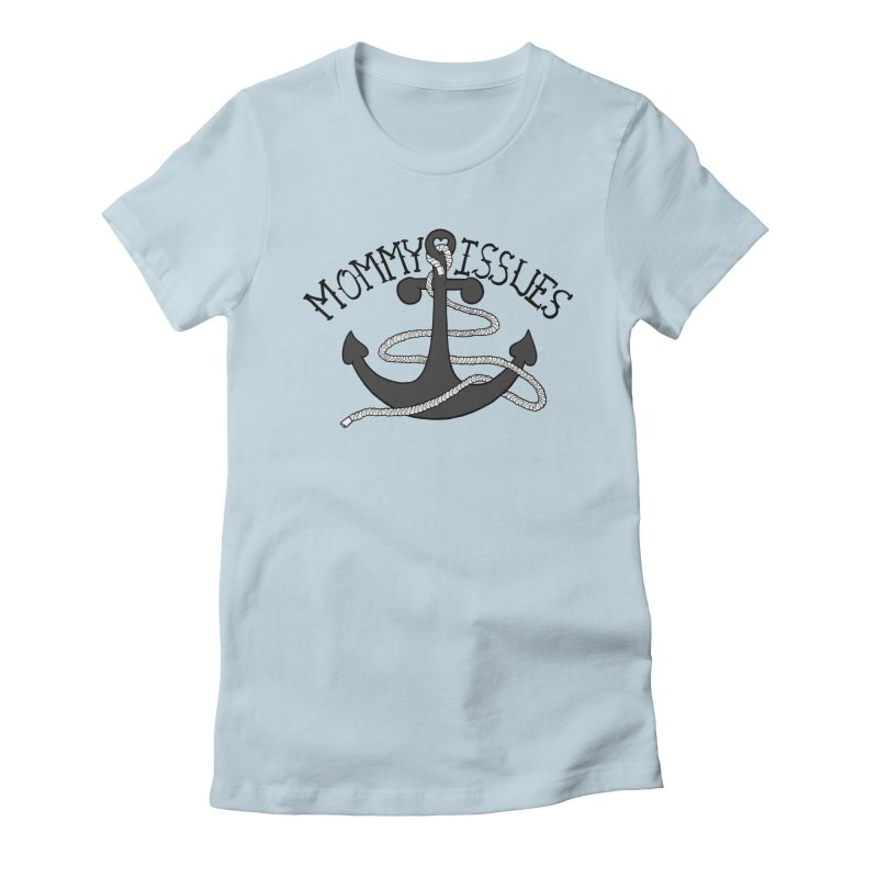 Mommy Issues (tough) Women's Fitted T-Shirt by P. Calavara's Artist Shop