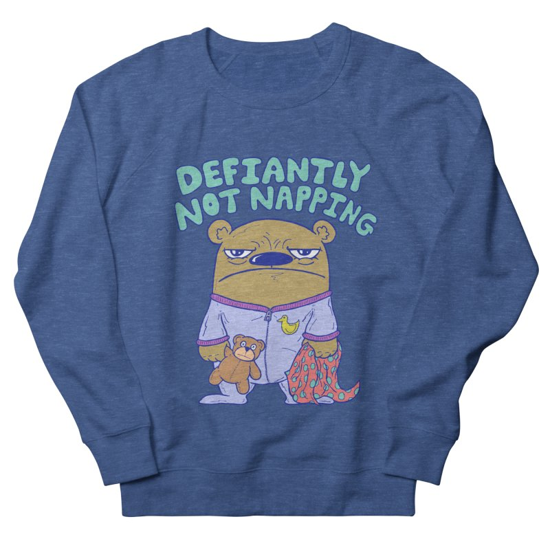 Defiantly Not Napping Women's French Terry Sweatshirt by P. Calavara's Artist Shop