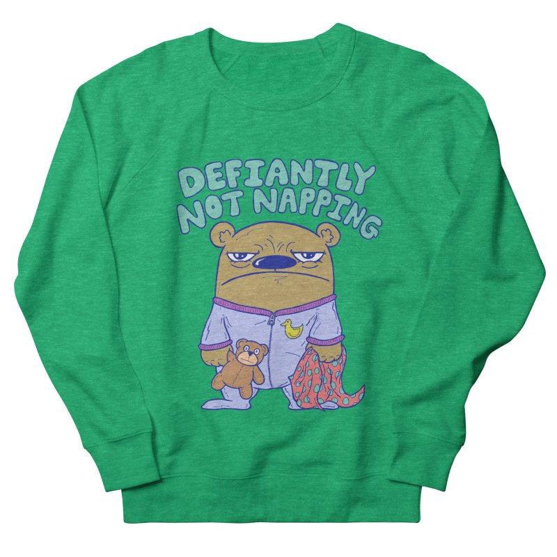 Defiantly Not Napping Men's French Terry Sweatshirt by P. Calavara's Artist Shop