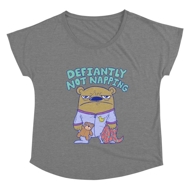 Defiantly Not Napping Women's Dolman Scoop Neck by P. Calavara's Artist Shop