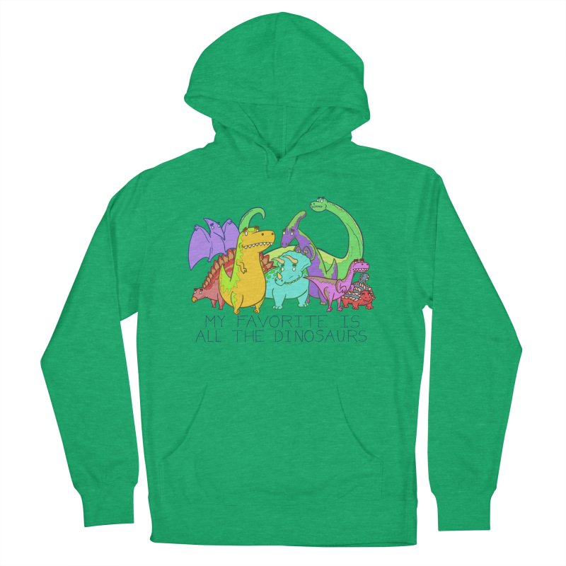 My Favorite Is All The Dinosaurs Women's Pullover Hoody by P. Calavara's Artist Shop