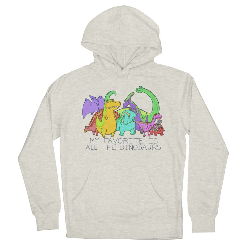 My Favorite Is All The Dinosaurs Men's French Terry Pullover Hoody by P. Calavara's Artist Shop