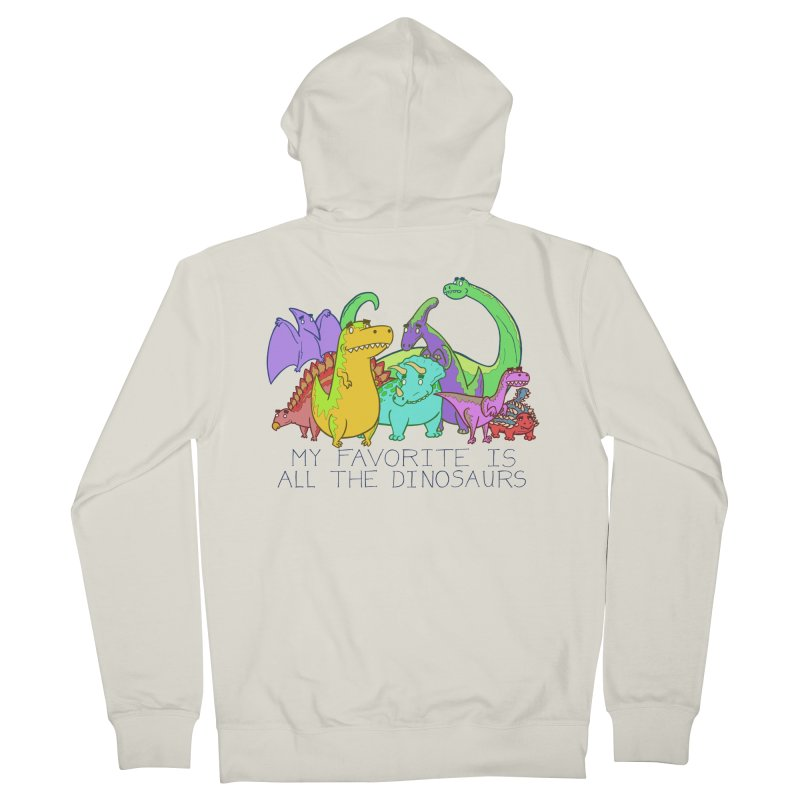 My Favorite Is All The Dinosaurs Women's French Terry Zip-Up Hoody by P. Calavara's Artist Shop