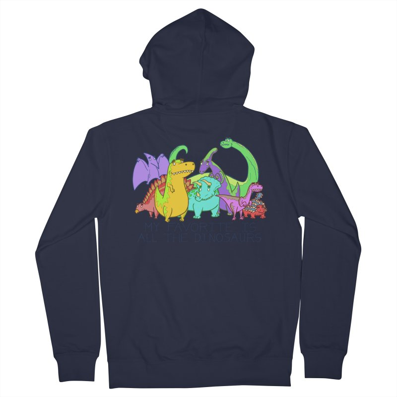 My Favorite Is All The Dinosaurs Men's French Terry Zip-Up Hoody by P. Calavara's Artist Shop