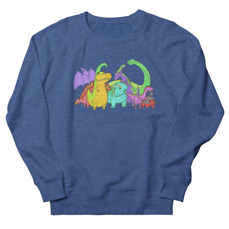 My Favorite Is All The Dinosaurs Men's French Terry Sweatshirt by P. Calavara's Artist Shop
