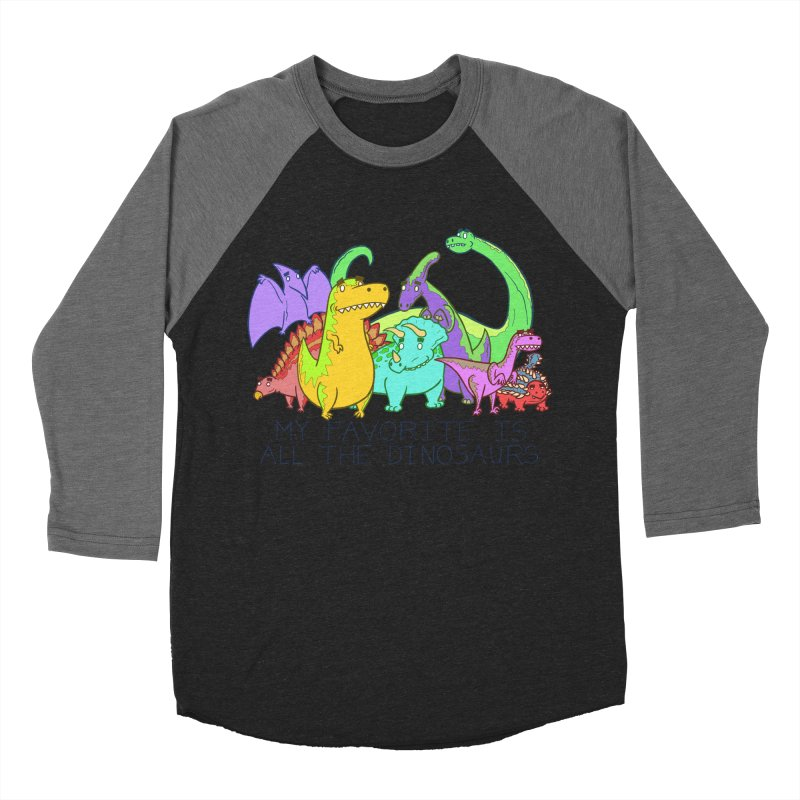 My Favorite Is All The Dinosaurs Women's Baseball Triblend T-Shirt by P. Calavara's Artist Shop