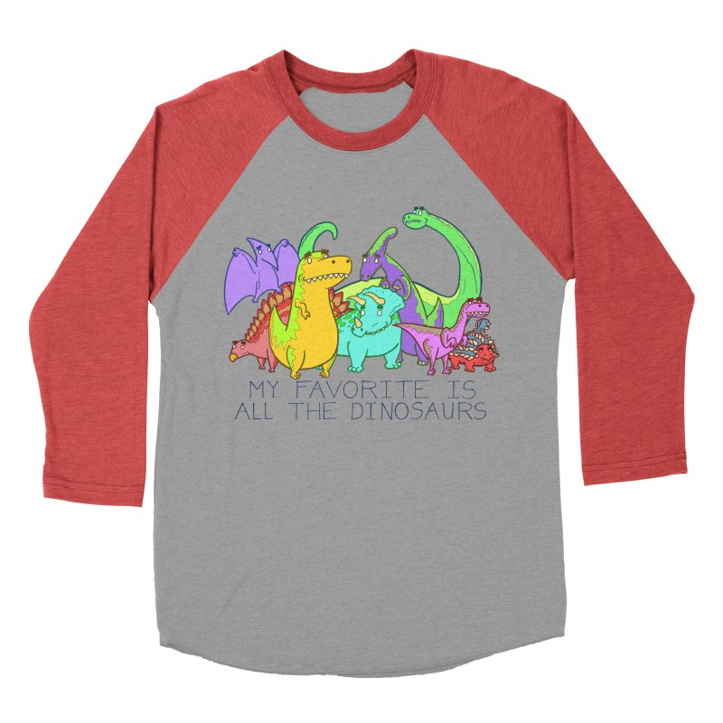 My Favorite Is All The Dinosaurs Men's Baseball Triblend T-Shirt by P. Calavara's Artist Shop