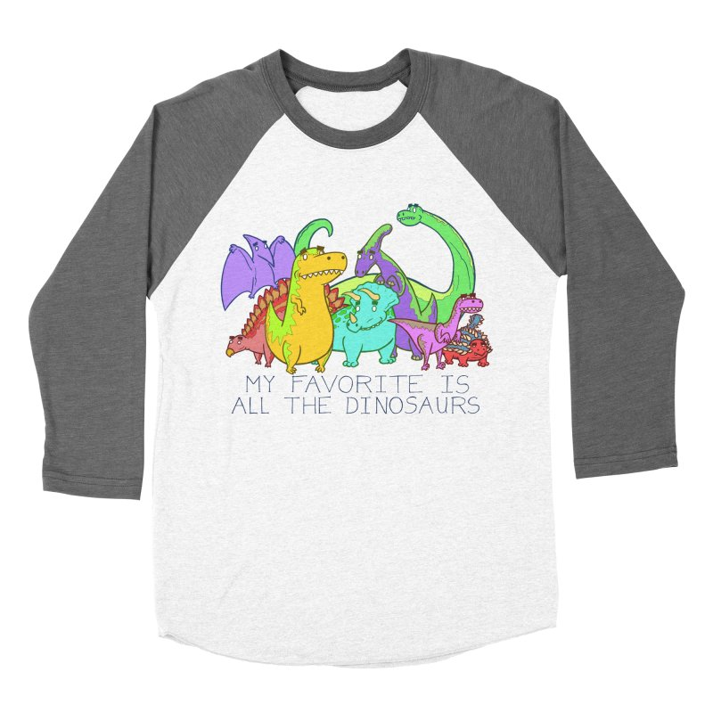 My Favorite Is All The Dinosaurs Men's Baseball Triblend T-Shirt by P. Calavara's Artist Shop