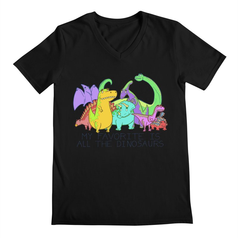 My Favorite Is All The Dinosaurs Men's V-Neck by P. Calavara's Artist Shop