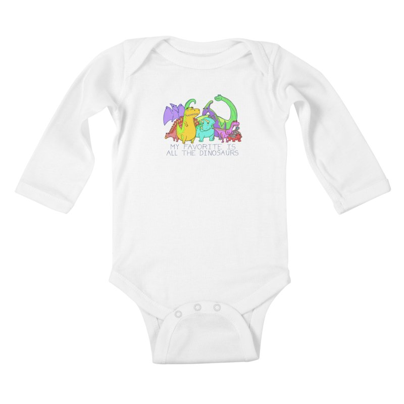 My Favorite Is All The Dinosaurs Kids Baby Longsleeve Bodysuit by P. Calavara's Artist Shop