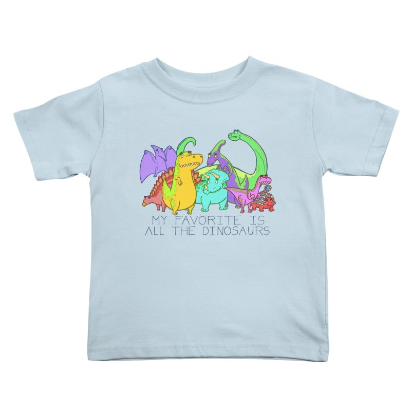 My Favorite Is All The Dinosaurs Kids Toddler T-Shirt by P. Calavara's Artist Shop