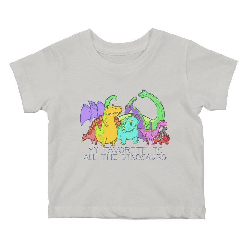 My Favorite Is All The Dinosaurs Kids Baby T-Shirt by P. Calavara's Artist Shop