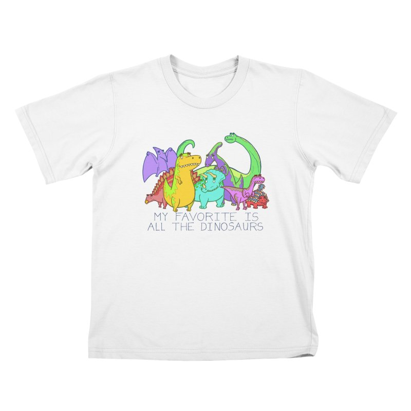 My Favorite Is All The Dinosaurs Kids T-Shirt by P. Calavara's Artist Shop