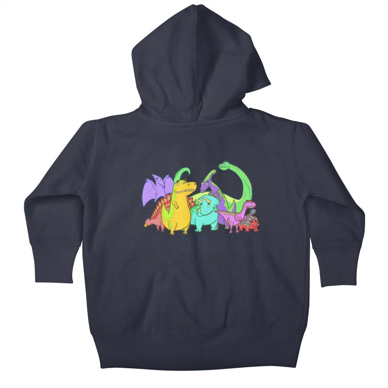 My Favorite Is All The Dinosaurs Kids Baby Zip-Up Hoody by P. Calavara's Artist Shop