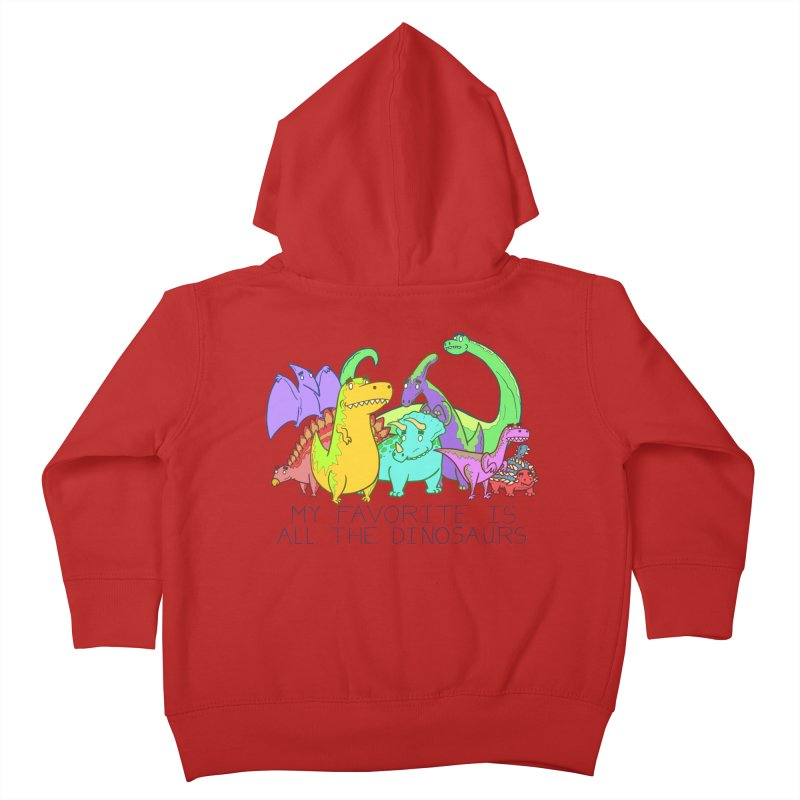 My Favorite Is All The Dinosaurs Kids Toddler Zip-Up Hoody by P. Calavara's Artist Shop