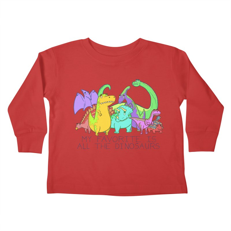 My Favorite Is All The Dinosaurs Kids Toddler Longsleeve T-Shirt by P. Calavara's Artist Shop